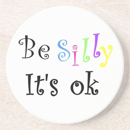 Be Silly It's ok-coaster Coaster