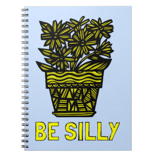 """""""Be Silly"""" Spiral Notebook"""