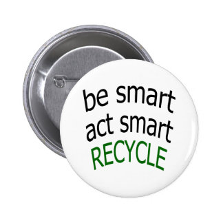 Be Smart Act Smart Recycle Pinback Buttons