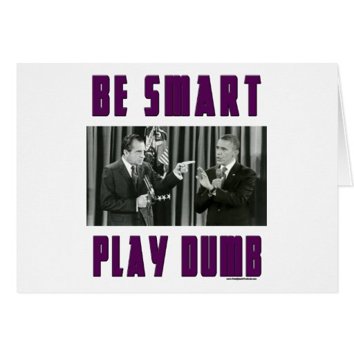 Be Smart - Play Dumb Greeting Cards