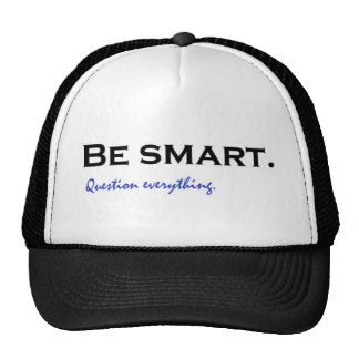 Be smart. Question everything Trucker Hat