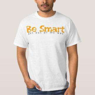 Be Smart T-Shirt