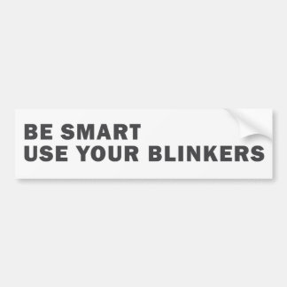 Be Smart Use Your Blinkers Bumper Sticker