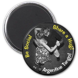 Be Social, Share a Hug! Argentine Tango Magnet