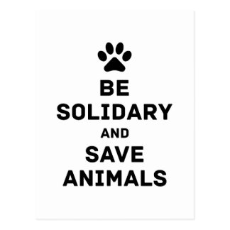 Be solidary and save animals postcard