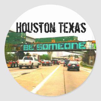 Be Someone Houston Texas Classic Round Sticker