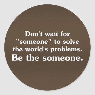 Be someone who solves problems 2 round sticker