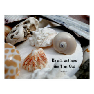 Be Still and Know Christian Seashell Photo Poster