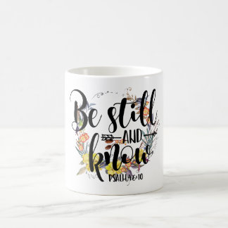 BE STILL AND KNOW - PSALM 40:10 COFFEE MUG