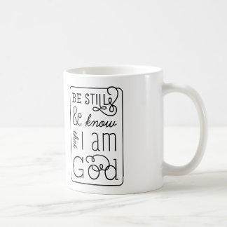 Be still and know that I am God Bible Verse Coffee Mug