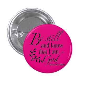 Be Still and know that I am God Button