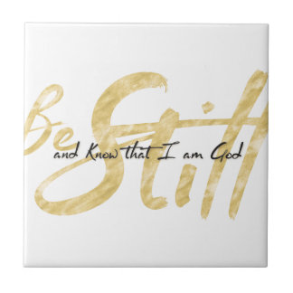 Be Still and Know that I am God Ceramic Tiles