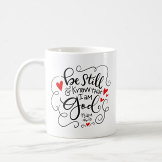 Be Still and Know that I am God, hand lettered Coffee Mug