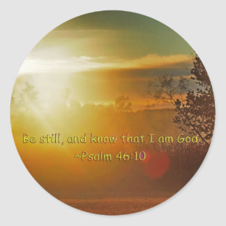 BE STILL AND KNOW THAT I AM GOD -PSALM 46:10 CLASSIC ROUND STICKER