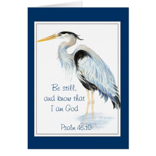 Be still and know that I am God Psalm 46:10 Heron Card