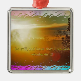 BE STILL AND KNOW THAT I AM GOD -PSALM 46:10 METAL ORNAMENT