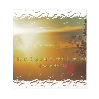 BE STILL AND KNOW THAT I AM GOD -PSALM 46:10 NOTEPAD