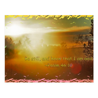 BE STILL AND KNOW THAT I AM GOD -PSALM 46:10 POSTCARD