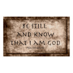 Be still and know that I am GOD. Psalm 46:10 Posters