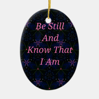 """""""Be Still And Know That I Am"""" Pink Scripture Ceramic Oval Ornament"""