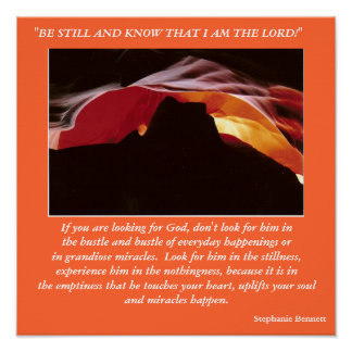 """""""BE STILL AND KNOW THAT I AM THE L... POSTER"""
