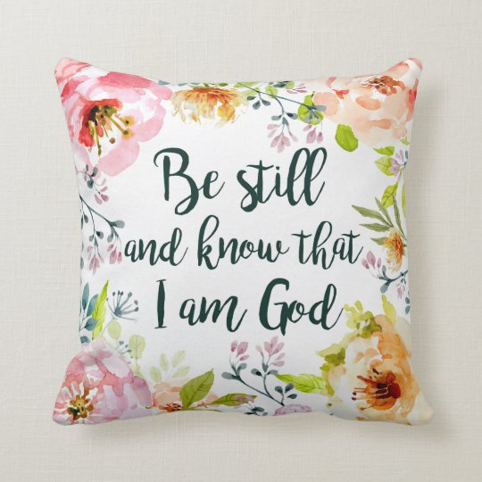 Be Still and Know Throw Pillow
