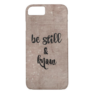 Be Still and Know Verse iPhone 7 Case