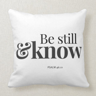 Be Still & Know Throw Pillow