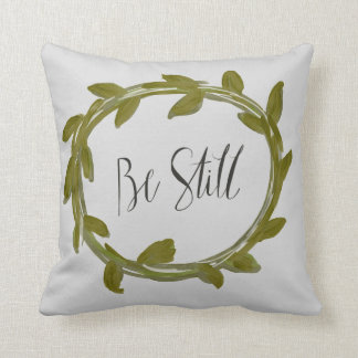 """Be Still"" Leaf Laurel Pillow"