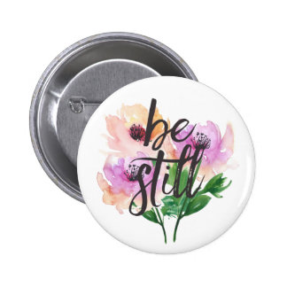 Be Still Watercolour Flowers Pin Button
