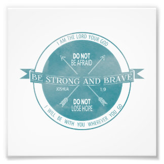 Be Strong and Brave, Teal Scripture Photo Print
