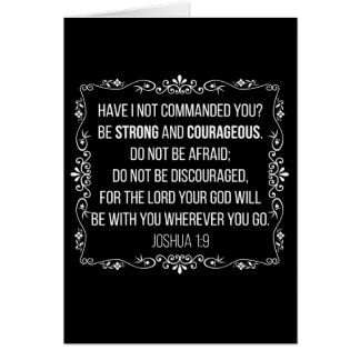 Be strong and courageous Joshua 1:9 Bible Card