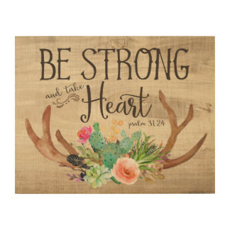 Be Strong and Take Heart Wood Wall Art