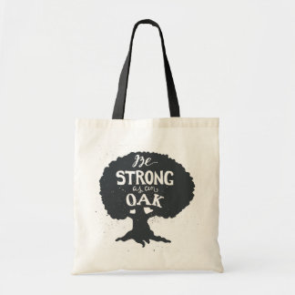 Be Strong As An Oak Tote Bag