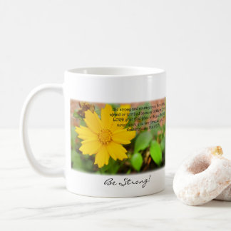 Be Strong! Be Courageous! Deuteronomy 31:6 Coffee Mug