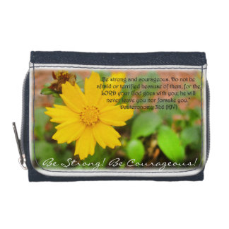 Be Strong! Be Courageous! Deuteronomy 31:6 Wallet