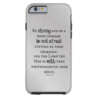 Be Strong, Be Not afraid Bible Verse Tough iPhone 6 Case