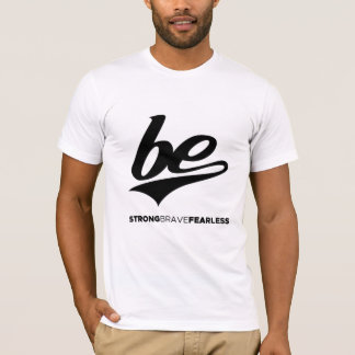 Be Strong Brave Fearless T-Shirt