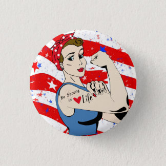 """""""Be Strong in Life"""" Patriotic Women Button"""