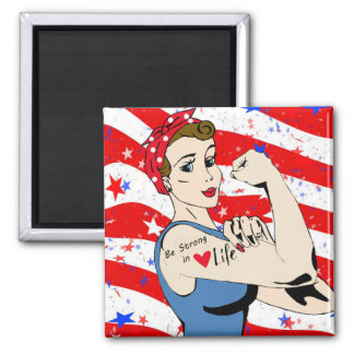 """""""Be Strong in Life"""" Patriotic Women Magnet"""