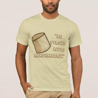 """""""Be Strong Little Marshmallow"""" T-Shirt"""