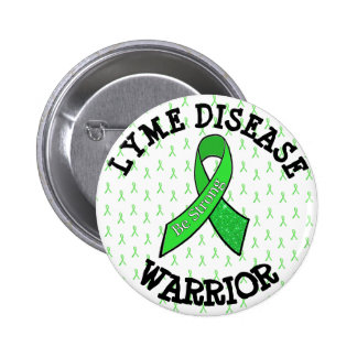 BE STRONG LYME DISEASE WARRIOR BUTTON