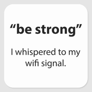 Be Strong Square Sticker