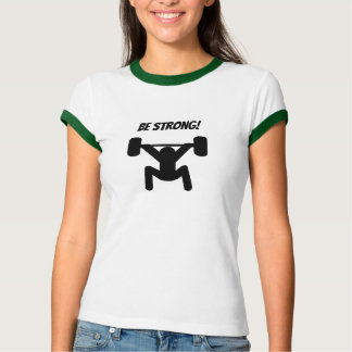 Be Strong T-Shirt