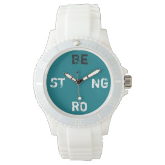 Be strong watch