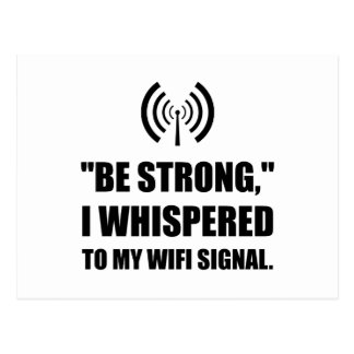 Be Strong Wifi Signal Postcard