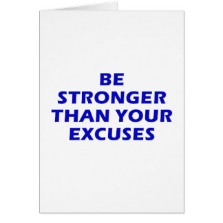 Be Stronger Than Your Excuses Card
