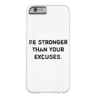 Be stronger than your excuses.  Motivational Quote Barely There iPhone 6 Case