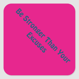 Be Stronger Than Your Excuses motivational sticker