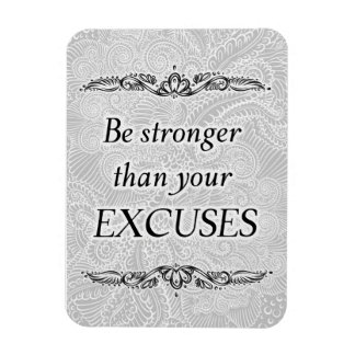 Be stronger than your excuses - Positive Quote´s Magnet